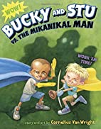 Bucky and Stu vs. the Mikanikal Man by…