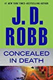 Robb, J. D.: Concealed in Death