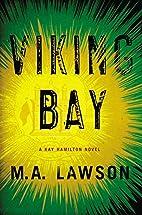 Viking Bay (A Kay Hamilton Novel) by M. A.…