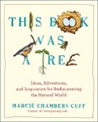 This Book Was a Tree: Ideas, Adventures, and…