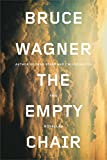 Wagner, Bruce: The Empty Chair: Two Novellas