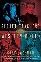 The Secret Teachers of the Western World by…