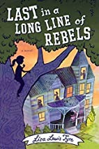 Last in a Long Line of Rebels by Lisa Lewis…