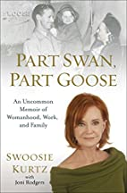 Part Swan, Part Goose: An Uncommon Memoir of…