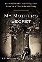 My Mother's Secret: A Novel Based on a True…
