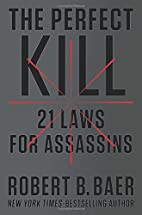 The Perfect Kill: 21 Laws for Assassins by…