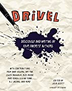 Drivel: Deliciously Bad Writing by Your…