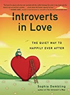 Introverts in Love: The Quiet Way to Happily…