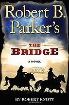 Robert B. Parker's The Bridge by Robert…