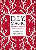 DIY Magic: A Strange and Whimsical Guide to…