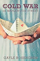 Cold War on Maplewood Street by Gayle…