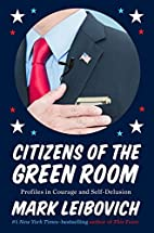 Citizens of the Green Room: Profiles in…