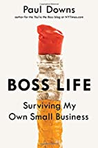 Boss Life: Surviving My Own Small Business…