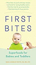 First Bites: Superfoods for Babies and…