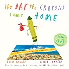 The Day the Crayons Came Home by Drew…