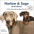 Harlow & Sage (and Indiana): A True Story…