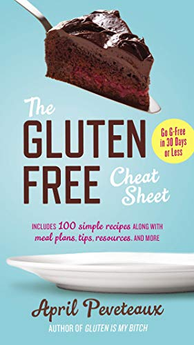 the-gluten-free-cheat-sheet-go-g-free-in-30-days-or-less