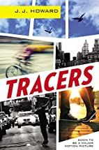 Tracers by J.J. Howard