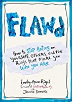 FLAWD: How to Stop Hating on Yourself,…