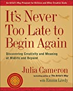 It's Never Too Late to Begin Again:…