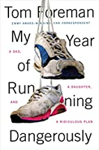My Year of Running Dangerously: A Dad, a…