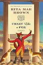 Crazy Like a Fox: A Novel (Sister Jane) by…
