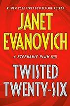 Twisted Twenty-Six (Stephanie Plum) by Janet…