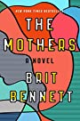 The Mothers: A Novel - Brit Bennett