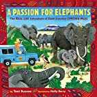 A Passion for Elephants: The Real Life…