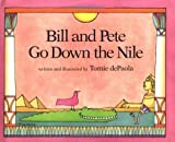 De Paola, Tomie: Bill and Pete Go Down the Nile