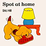 Hill, Eric: Spot at Home