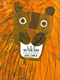 Carle, Eric: One, Two, Three to the Zoo