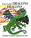 Carle, Eric: Eric Carle's Dragons Dragons & Other Creatures That Never Were