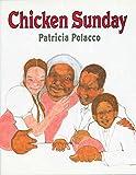Polacco, Patricia: Chicken Sunday