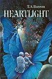 Barron, T. A.: Heartlight