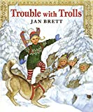 Brett, Jan: Trouble With Trolls