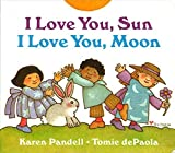 Pandell, Karen: I Love You, Sun, I Love You, Moon