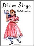 Isadora, Rachel: Lili on Stage