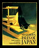 Martin, Rafe: Mysterious Tales of Japan