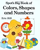 Hill, Eric: Spot's Big Book of Colors, Shapes, and Numbers