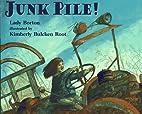 Junk Pile by Lady Borton