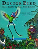 Hausman, Gerald: Doctor Bird: Three Lookin' Up Tales from Jamaica