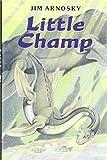 Arnosky, Jim: Little Champ