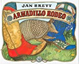 Brett, Jan: Armadillo Rodeo