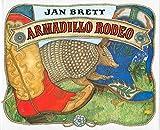 Brett, Jan: Armadillo Rodeo