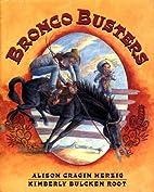 Bronco Busters by Alison Cragin Herzig