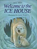 Welcome to the Ice House by Jane Yolen