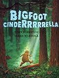 Johnston, Tony: Bigfoot Cinderrrrrella