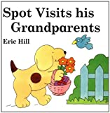 Hill, Eric: Spot Visits His Grandparents (Picture Puffin Books)
