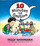 Rathmann, Peggy: Ten Minutes Till Bedtime